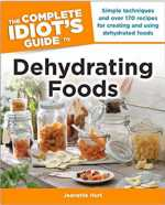 Jeanette Hurt -Idiots Guide to Dehydrating Foods